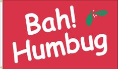 Bah Humbug Flag - 3' x 5' - Nylon